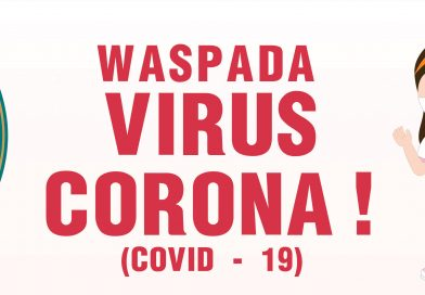 WASPADA VIRUS CORONA ! (COVID-19)